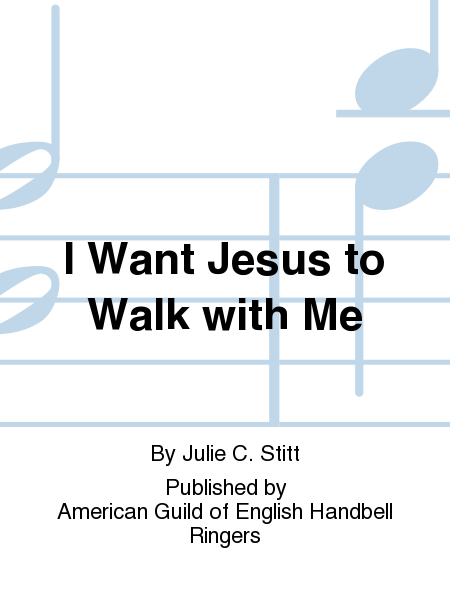Cover of I Want Jesus to Walk with Me