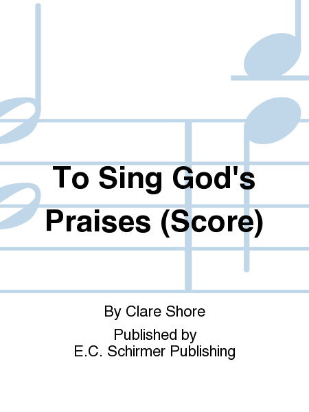 Cover of To Sing God's Praises (Score)